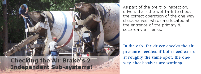 On older air brake systems, the CDL driver must drain the wet tank to ensure the division of the system into two independent sub-systems.