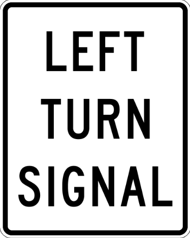 Left Turn Signal Regulatory Sign